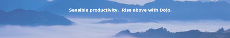 Rise above with Dojo. Sensible Productivity.
